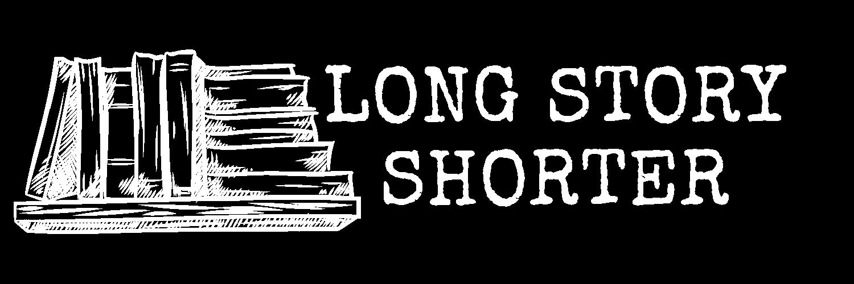 Long Story Shorter